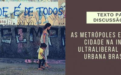 Nova publicação: «As Metrópoles e o Direito à Cidade na Inflexão Ultraliberal da Ordem Urbana Brasileira»