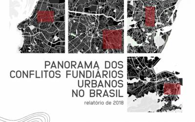 Nova publicação: «Relatório 2018 do Panorama dos Conflitos Fundiários Urbanos no Brasil»