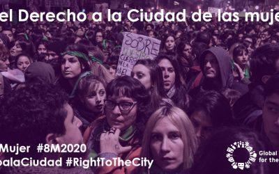 ¡Luchando por el Derecho a la Ciudad de las mujeres en el 8M 2020!