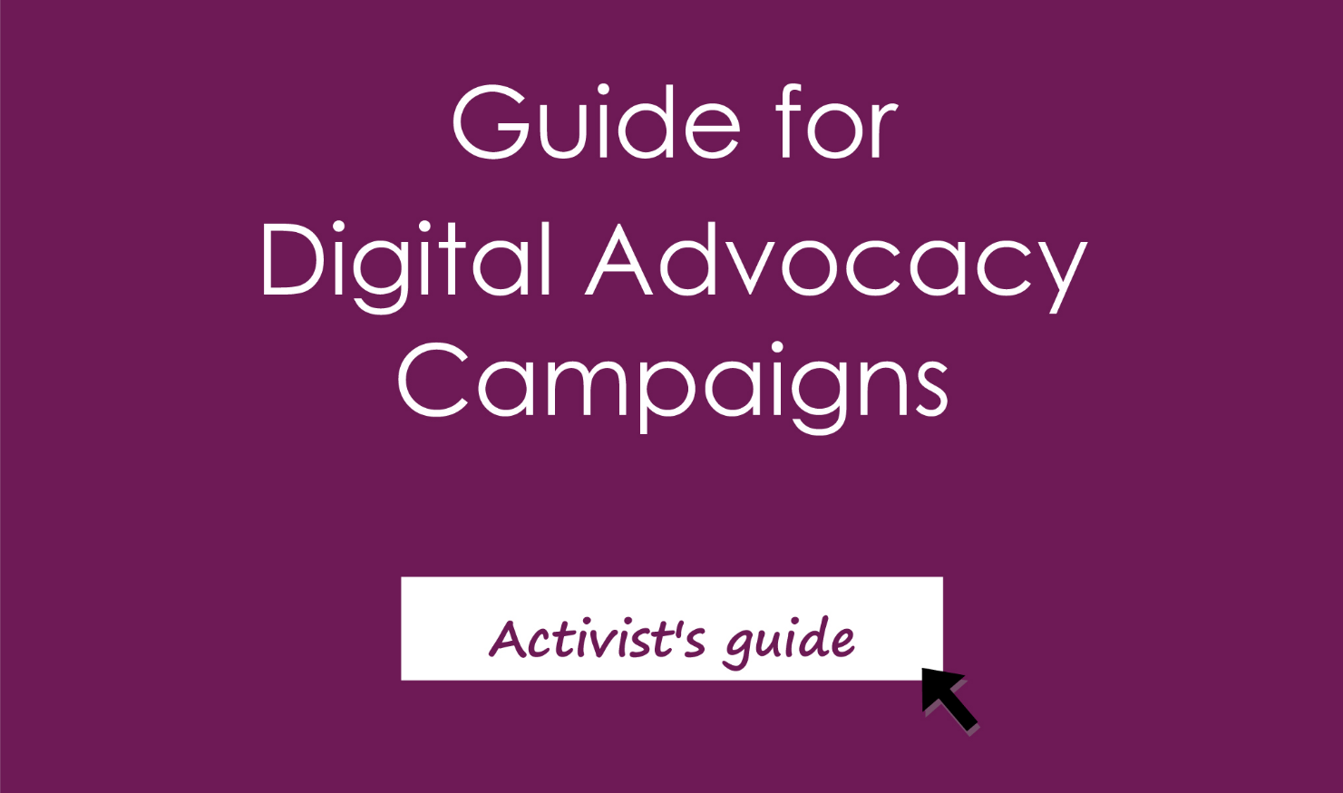 Guide for Digital Advocacy Campaigns