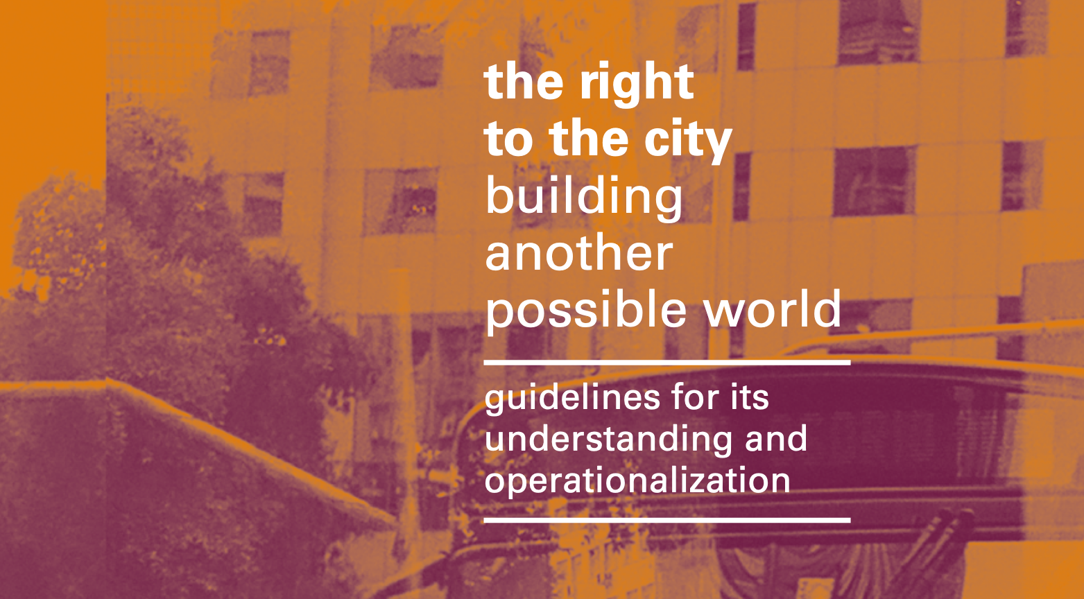 the right to the citybuilding another possible world