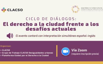 """Ciclo de diálogos """"El Derecho a la Ciudad frente a los desafíos actuales"""""""