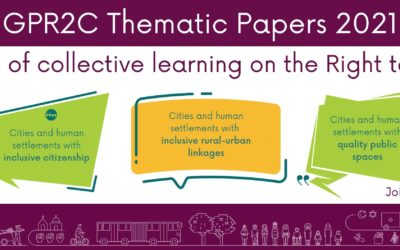 GPR2C 2021 Thematic Papers: A collective learning experience on the Right to the City