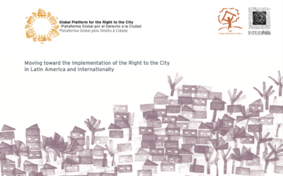 Moving toward the Implementation of the Right to the City in Latin America and Internationally