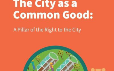 The City as a Common Good: A Pillar of the Right to the City